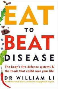 Eat to Beat Disease - The Body's Five Defence Systems & the Foods That Could Save Your Life