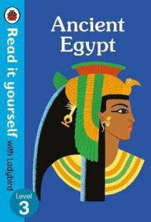 Ancient Egypt - Read it yourself with Ladybird Level 3