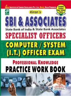 SBI & Associates (State Bank Of India & State Bank Associates) Specialist Officers Computer / System (I. T.) Officer Exam Professional Knowledge Practice Work Book