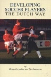 Developing Soccer Players: The Dutch Way price comparison at Flipkart, Amazon, Crossword, Uread, Bookadda, Landmark, Homeshop18