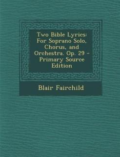Two Bible Lyrics: For Soprano Solo, Chorus, and Orchestra. Op. 29 price comparison at Flipkart, Amazon, Crossword, Uread, Bookadda, Landmark, Homeshop18