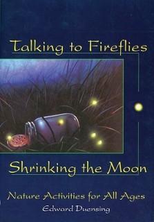 Talking to Fireflies, Shrinking the Moon: Nature Activities for All Ages price comparison at Flipkart, Amazon, Crossword, Uread, Bookadda, Landmark, Homeshop18