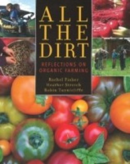 All the Dirt: Reflections on Organic Farming price comparison at Flipkart, Amazon, Crossword, Uread, Bookadda, Landmark, Homeshop18