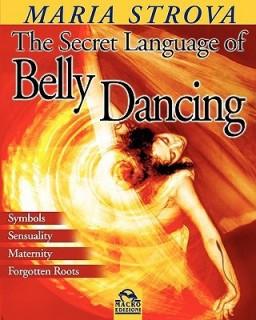 The Secret Language of Belly Dancing price comparison at Flipkart, Amazon, Crossword, Uread, Bookadda, Landmark, Homeshop18