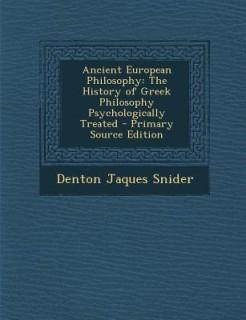 Ancient European Philosophy: The History of Greek Philosophy Psychologically Treated price comparison at Flipkart, Amazon, Crossword, Uread, Bookadda, Landmark, Homeshop18