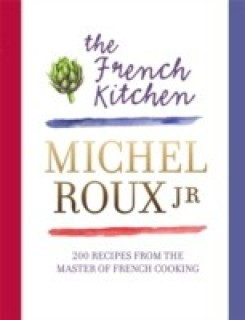 The French Kitchen: 200 Recipes From the Master of French Cooking price comparison at Flipkart, Amazon, Crossword, Uread, Bookadda, Landmark, Homeshop18