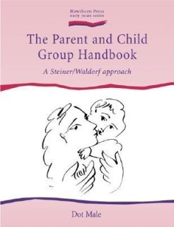 The Parent and Child Group Handbook: A Steiner / Waldorf Approach (Early Years Series) price comparison at Flipkart, Amazon, Crossword, Uread, Bookadda, Landmark, Homeshop18