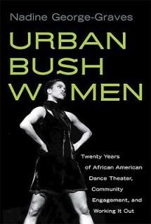 Urban Bush Women: Twenty Years of African American Dance Theater, Community Engagement, and Working It Out (Studies in Dance History) price comparison at Flipkart, Amazon, Crossword, Uread, Bookadda, Landmark, Homeshop18