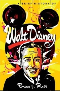 A Brief History of Walt Disney price comparison at Flipkart, Amazon, Crossword, Uread, Bookadda, Landmark, Homeshop18