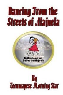 Dancing from the Streets of Alajuela price comparison at Flipkart, Amazon, Crossword, Uread, Bookadda, Landmark, Homeshop18