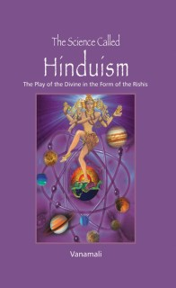 The Science Called Hinduism : The Play of The Divine In The Form of The Rishis price comparison at Flipkart, Amazon, Crossword, Uread, Bookadda, Landmark, Homeshop18