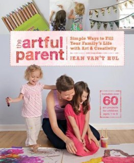 The Artful Parent: Simple Ways to Fill Your Family's Life with Art and Creativity--Includes over 60 Art Projects for Children Ages 1 to 8 price comparison at Flipkart, Amazon, Crossword, Uread, Bookadda, Landmark, Homeshop18