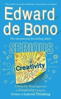 Serious Creativity: Using the Power of Lateral Thinking to Create New Ideas price comparison at Flipkart, Amazon, Crossword, Uread, Bookadda, Landmark, Homeshop18