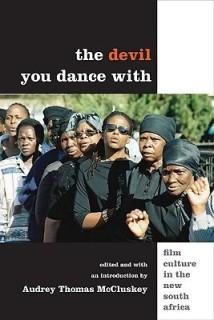The Devil You Dance With: Film Culture in the New South Africa price comparison at Flipkart, Amazon, Crossword, Uread, Bookadda, Landmark, Homeshop18