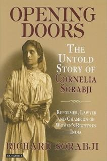 Opening Doors: The Untold Story of Cornelia Sorabji, Reformer, Lawyer and Champion of Women\'s Rights in India price comparison at Flipkart, Amazon, Crossword, Uread, Bookadda, Landmark, Homeshop18