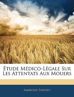 Étude Médico-Légale Sur Les Attentats Aux Mouers price comparison at Flipkart, Amazon, Crossword, Uread, Bookadda, Landmark, Homeshop18