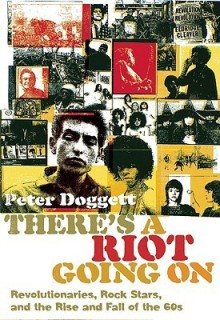 There\'s a Riot Going on: Revolutionaries, Rock Stars, and the Rise and Fall of the \'60s price comparison at Flipkart, Amazon, Crossword, Uread, Bookadda, Landmark, Homeshop18
