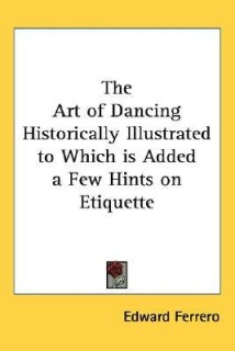 The Art of Dancing Historically Illustrated to Which Is Added a Few Hints on Etiquette price comparison at Flipkart, Amazon, Crossword, Uread, Bookadda, Landmark, Homeshop18