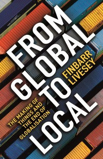 From Global to Local : The Making of Things and the End of Globalisation price comparison at Flipkart, Amazon, Crossword, Uread, Bookadda, Landmark, Homeshop18