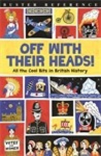 Off With Their Heads! : All the Cool Bits in British History price comparison at Flipkart, Amazon, Crossword, Uread, Bookadda, Landmark, Homeshop18