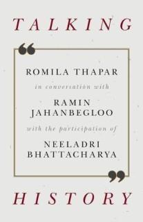 Talking History - Romila Thapar in Conversation with Ramin Jahanbegloo, with the Participation of Neeladri Bhattacharya price comparison at Flipkart, Amazon, Crossword, Uread, Bookadda, Landmark, Homeshop18
