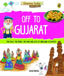 Discover India - Off to Gujarat : The Place, The People, The Food and Lots of Awesome Activities! price comparison at Flipkart, Amazon, Crossword, Uread, Bookadda, Landmark, Homeshop18