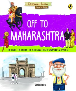Discover India - Off to Maharashtra : The Place, The People, The Food and Lots of Awesome Activities! price comparison at Flipkart, Amazon, Crossword, Uread, Bookadda, Landmark, Homeshop18