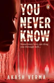 You Never Know : Sometimes Love Can Drag You Through Hell... price comparison at Flipkart, Amazon, Crossword, Uread, Bookadda, Landmark, Homeshop18