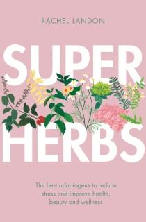 Super Herbs : The Best Adaptogens to Reduce Stress and Improve Health, Beauty and Wellness price comparison at Flipkart, Amazon, Crossword, Uread, Bookadda, Landmark, Homeshop18