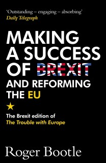 Making a Success of Brexit and Reforming the EU : The Brexit edition of the Trouble with Europe price comparison at Flipkart, Amazon, Crossword, Uread, Bookadda, Landmark, Homeshop18