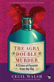 The Agra Double Murder : A Crime of Passion from the Raj price comparison at Flipkart, Amazon, Crossword, Uread, Bookadda, Landmark, Homeshop18