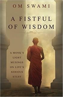 A Fistful of Wisdom: A Monk's Light Musings on Life's Serious Stuff Paperback – 6 Dec 2017 price comparison at Flipkart, Amazon, Crossword, Uread, Bookadda, Landmark, Homeshop18