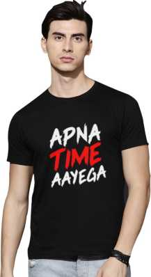 9386bd9e7502 Apna Time Aayega T Shirts - Buy Apna Time Aayega T Shirts online at ...