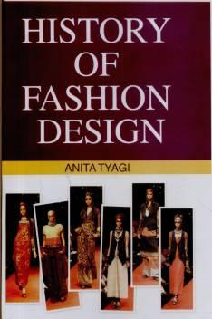 History Of Fashion Design Buy History Of Fashion Design By Anita Tyagi At Low Price In India Flipkart Com
