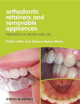 Orthodontic Retainers and Removable Appliances: Principles of Design and  Use: Buy Orthodontic Retainers and Removable Appliances: Principles of  Design