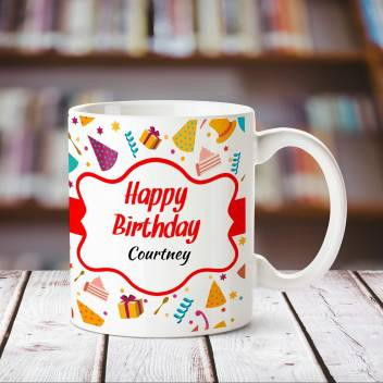 Chanakya Happy Birthday Courtney Personalized Name Coffee Mug Ceramic Mug Price In India Buy Chanakya Happy Birthday Courtney Personalized Name Coffee Mug Ceramic Mug Online At Flipkart Com