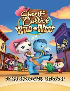 Sheriff Callie S Wild West Coloring Book Buy Sheriff Callie S Wild West Coloring Book By Ehenhold Polly At Low Price In India Flipkart Com
