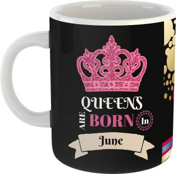 Mugs4you Best Gifts For Queens Are Born In July Happy Birthday Coffee For Friends Girlfriend Boyfriend Gift Family With Glossy Finish Vibrant Print 330 Ml Capacity Ceramic Mug Price In India