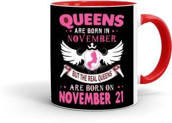 Mugkin Nov85 Queens Are Born In November Best Birthday Gift For Sister Friend Inner Red 42692906 Ceramic Mug Price In India Buy Mugkin Nov85 Queens Are Born In November Best