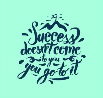 succcess doesnt come to you you go to it |Motivational