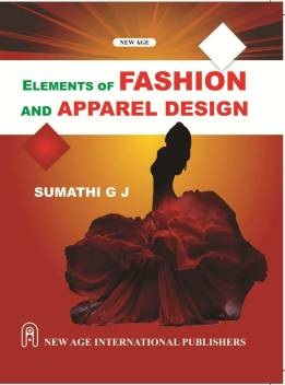 Elements Of Fashion And Apparel Design 1st Edition Buy Elements Of Fashion And Apparel Design 1st Edition By G J Sumathi At Low Price In India Flipkart Com