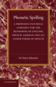 Phonetic Spelling: Buy Phonetic Spelling by Johnston Harry at Low Price in  India | Flipkart com