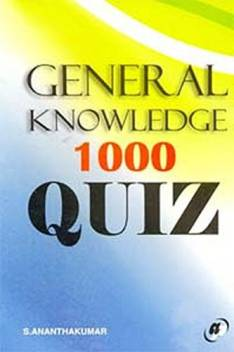 General Knowledge 1000 Quiz: Buy General Knowledge 1000 Quiz by S  Anantha  Kumar at Low Price in India | Flipkart com