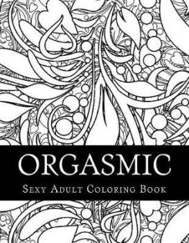 orgasmic sexy adult coloring book buy orgasmic sexy adult coloring book by adult coloring taboo sexy at low price in india flipkart com
