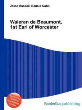 Waleran de Beaumont, 1st Earl of Worcester