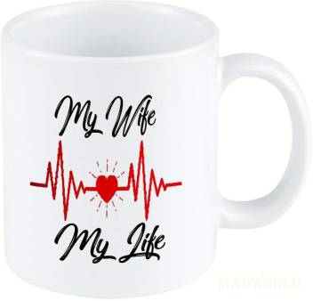 Madworld My Wife My Life Best Attractive Quotes Printed Ceramic