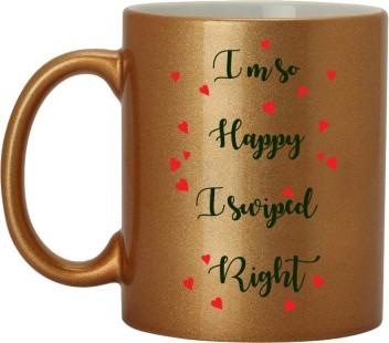 I/'m So Happy I Swiped Right Funny Tea Coffee Printed Cup Ceramic Mug
