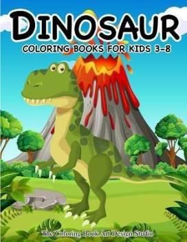 Dinosaur Coloring Books For Kids 3 8 Dinosaur Coloring Book Gift Buy Dinosaur Coloring Books For Kids 3 8 Dinosaur Coloring Book Gift By The Coloring Book Art Design Studio At Low Price In