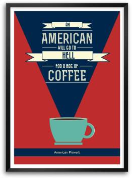 Coffee Quotes Poster Americian Proverb For Coffee Shop Framed Wall Decor Poster Paper Print Lab No 4 Posters Quotes Motivation Posters In India Buy Art Film Design Movie Music