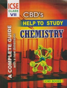 ICSE Help To Study - Chemistry: A Complete Guide (Class 7)